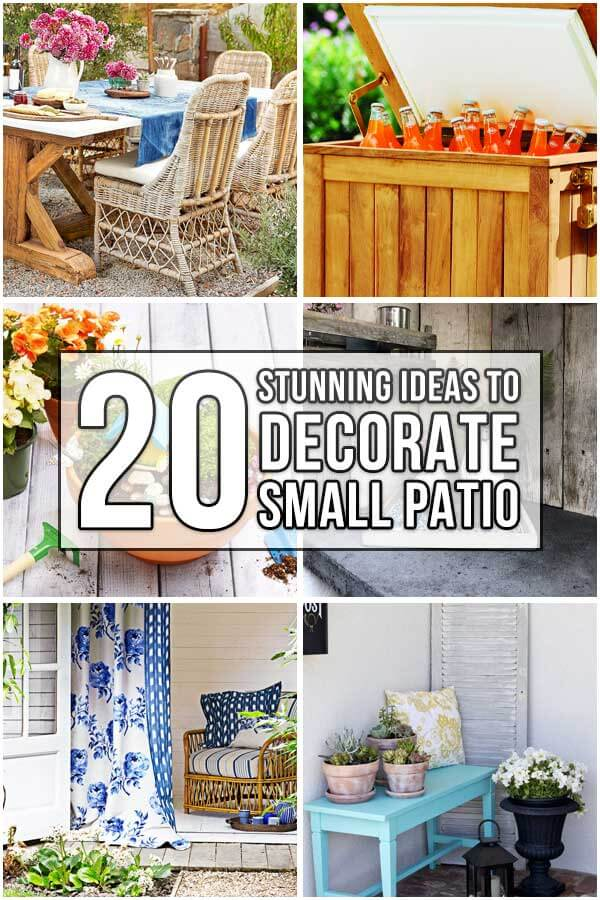 20 Stunning Ideas To Decorate Small Patio