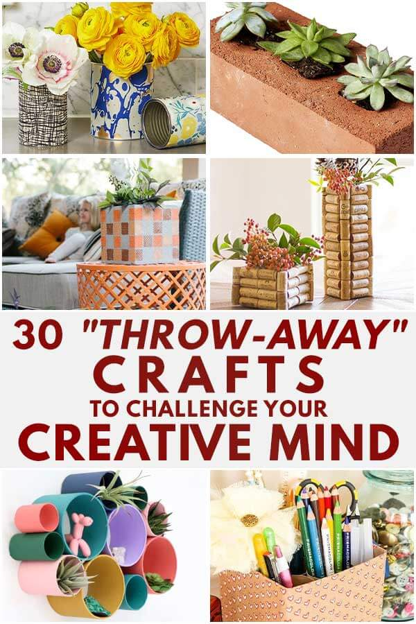 "30 ""Throw-Away"" Crafts To Challenge Your Creative Mind"