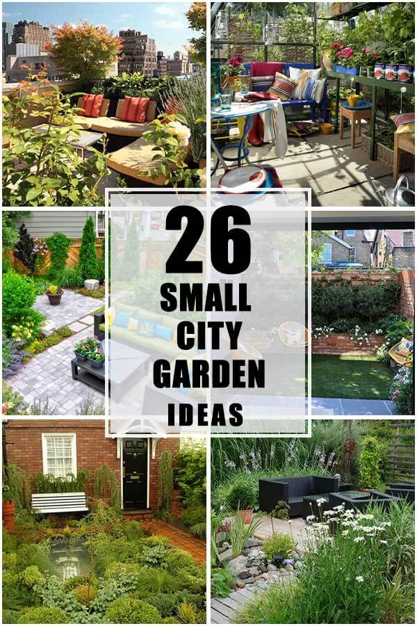 26 Small City Garden Ideas That You Will Fall In Love