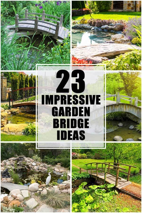 23 Impressive Garden Bridge Ideas